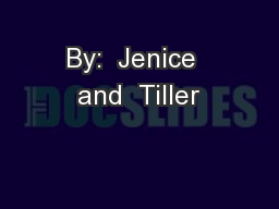By:  Jenice  and  Tiller