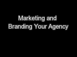 Marketing and Branding Your Agency