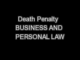 Death Penalty  BUSINESS AND PERSONAL LAW