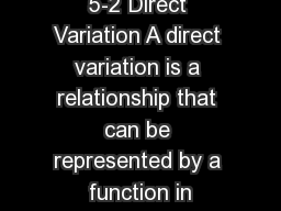 5-2 Direct Variation A direct variation is a relationship that can be represented by a function in