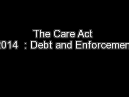 The Care Act 2014  : Debt and Enforcement