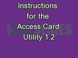 Instructions for the Access Card Utility 1.2