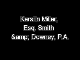 Kerstin Miller, Esq. Smith & Downey, P.A.