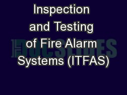 Inspection and Testing of Fire Alarm Systems (ITFAS)