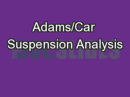 Adams/Car Suspension Analysis