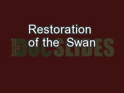 Restoration of the  Swan