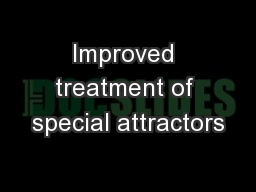 Improved treatment of special attractors