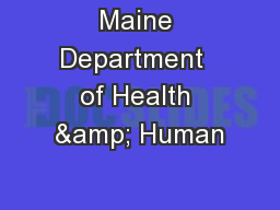 Maine Department  of Health & Human PowerPoint PPT Presentation
