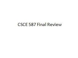 CSCE 587 Final Review Rules of Engagement