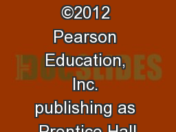 Chap 16- 1 Copyright �2012 Pearson Education, Inc. publishing as Prentice Hall