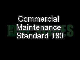 Commercial Maintenance Standard 180