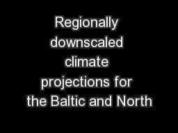 Regionally downscaled climate projections for the Baltic and North