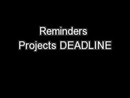 Reminders Projects DEADLINE