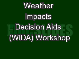 Weather Impacts Decision Aids (WIDA) Workshop