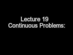 Lecture 19  Continuous Problems:
