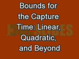 Lower Bounds for the Capture Time: Linear, Quadratic, and Beyond