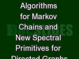 Nearly-Linear Time  Algorithms for Markov Chains and New Spectral Primitives for Directed Graphs