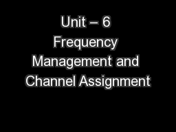 Unit � 6 Frequency Management and Channel Assignment