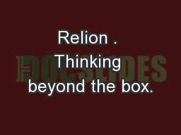 Relion . Thinking beyond the box.