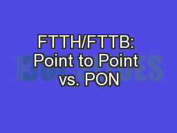 FTTH/FTTB: Point to Point vs. PON