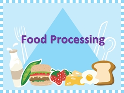 Food Processing 1.  According to Food and Drugs (Composition and