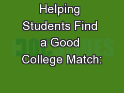 Helping Students Find a Good College Match: PowerPoint PPT Presentation