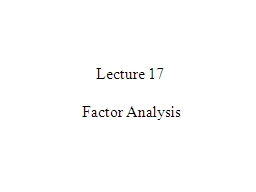 Lecture 17  Factor Analysis