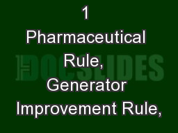 1 Pharmaceutical Rule,  Generator Improvement Rule,