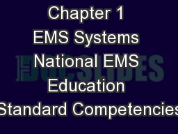 Chapter 1 EMS Systems National EMS Education Standard Competencies