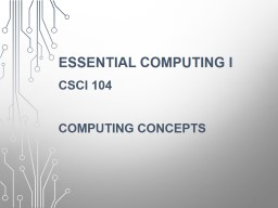Essential Computing I CSCI 104