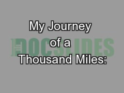 My Journey of a Thousand Miles: