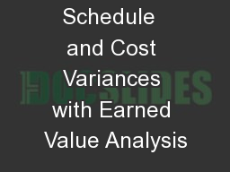 Calculate  Schedule  and Cost Variances with Earned Value Analysis