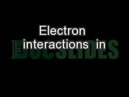 Electron interactions  in