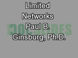 Limited Networks Paul B. Ginsburg, Ph.D.