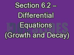 Section 6.2 – Differential Equations (Growth and Decay)