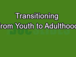 Transitioning from Youth to Adulthood