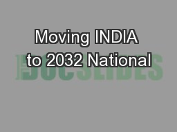 Moving INDIA to 2032 National