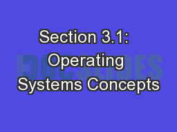 Section 3.1:  Operating Systems Concepts
