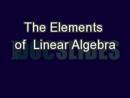 The Elements of  Linear Algebra