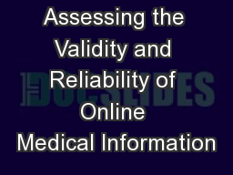 Assessing the Validity and Reliability of Online Medical Information