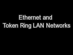 Ethernet and Token Ring LAN Networks