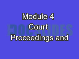 Module 4 Court Proceedings and