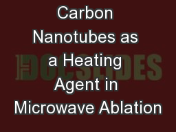 Carbon Nanotubes as a Heating Agent in Microwave Ablation