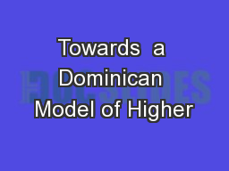 Towards  a Dominican Model of Higher