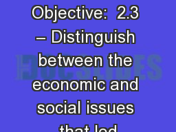 Chapter 6 Section 1 Objective:  2.3 – Distinguish between the economic and social issues that led