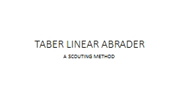 TABER LINEAR ABRADER A SCOUTING METHOD