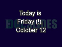 Today is Friday (!), October 12