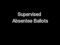 Supervised Absentee Ballots