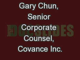 Gary Chun, Senior Corporate Counsel, Covance Inc.
