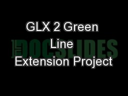 GLX 2 Green Line Extension Project